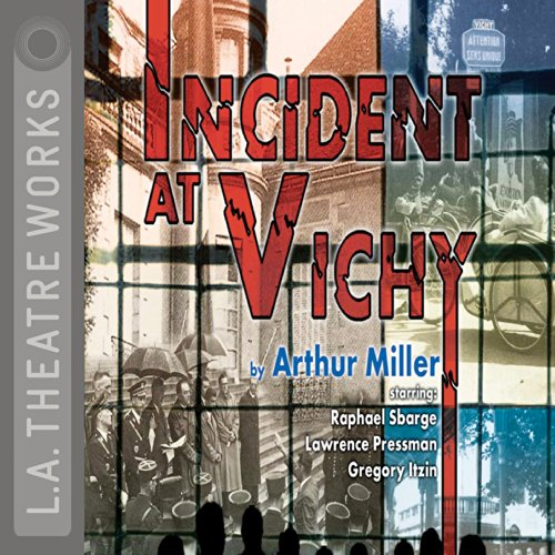 Incident at Vichy                   By:                                                                                                                                 Arthur Miller                               Narrated by:                                                                                                                                 Raphael Sbarge,                                                                                        Lawrence Pressman,                                                                                        Gregory Itzin,                   and others                 Length: 1 hr and 10 mins     Not rated yet     Overall 0.0