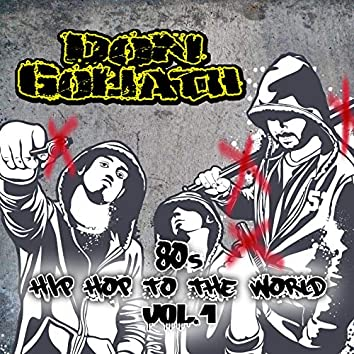 80s Hip Hop to the World, Vol. 1