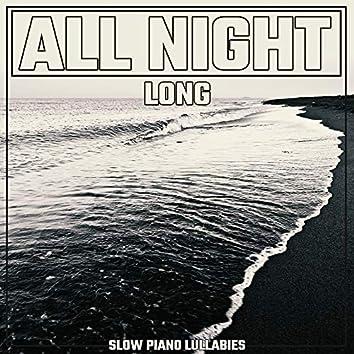 All Night Long Slow Piano Lullabies