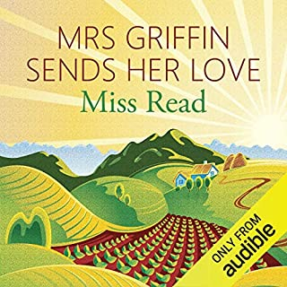 Mrs Griffin Sends her Love     And Other Writings              By:                                                                                                                                 Miss Read                               Narrated by:                                                                                                                                 Jilly Bond                      Length: 8 hrs and 56 mins     9 ratings     Overall 4.4