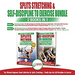 Splits Stretching & Self-Discipline to Exercise: 2 Books in 1 Bundle cover art