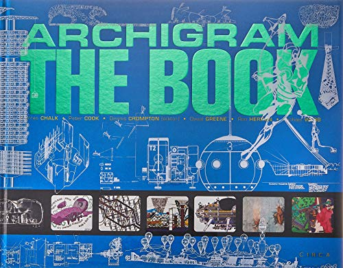 Chalk, W: Archigram - The Book