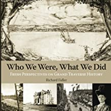 Who We Were, What We Did: Fresh Perspectives on Grand Traverse History