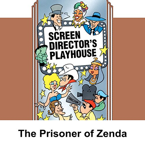 Screen Director's Playhouse: The Prisoner of Zenda audiobook cover art