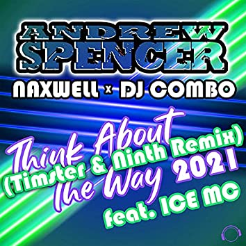 Think About the Way 2021 (Timster & Ninth Remix)
