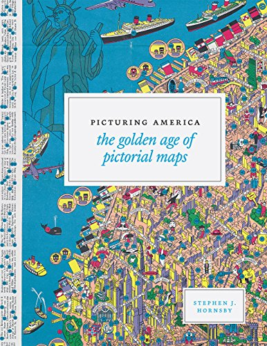 Download Picturing America: The Golden Age of Pictorial Maps 022638604X