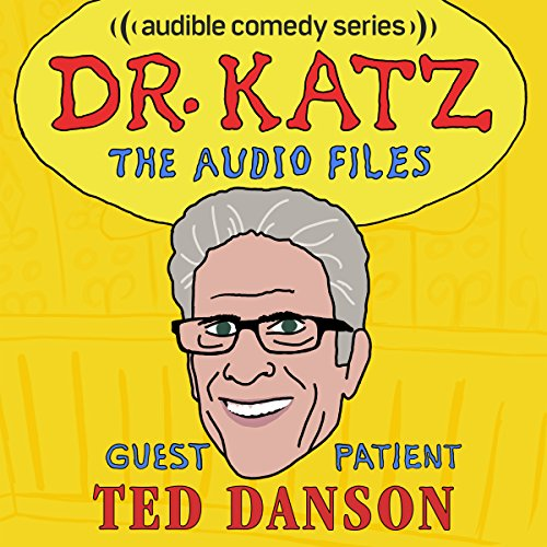 Ep. 6: Ted Danson (Dr. Katz: The Audio Files) audiobook cover art