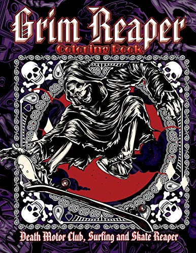 Grim Reaper Coloring Book. Death Motor Club, Surfing and Skate Reaper.: 💀🖤Cool skulls and skeletons, surfing in the Styx, lovers of skateboarding, ... 35 coloring pages of The Reaper. 🏄