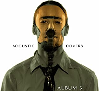 Acoustic Covers Album 3 [Explicit]