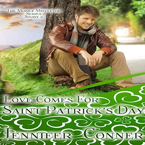 Love Comes for Saint Patrick's Day     The Mobile Mistletoe Series, Book 2              By:                                                                                                                                 Jennifer Conner                               Narrated by:                                                                                                                                 Bailey Varness                      Length: 52 mins     Not rated yet     Overall 0.0