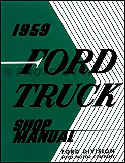 COMPLETE & UNABRIDGED 1959 FORD TRUCK & PICKUP REPAIR SHOP & SERVICE MANUAL - F-100, F-200, F-300, F-350, F-400, F-500, Platform, Conventional Cab, Custom Conventional Cab, Panel Delivery, Stake, & Tilt Cab