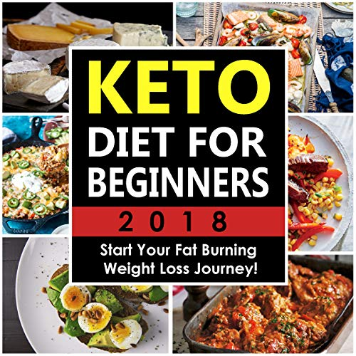 Keto Diet for Beginners 2018: Start Your Fat Burning Weight Loss Journey cover art