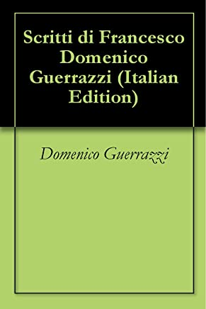 Scritti di Francesco Domenico Guerrazzi