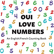 Oui Love Numbers: An English/French Bilingual Counting Book by Oui ...