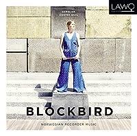 Blockbird: Norwegian Recorder Music by Caroline Eidsten Dahl