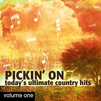 Pickin' On Today's Ultimate Country Hits Volume 1