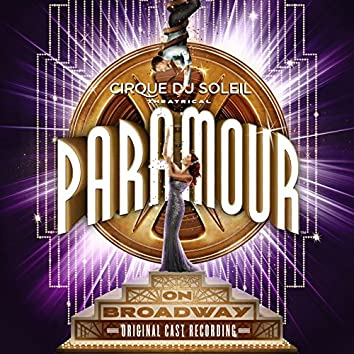 Cirque Du Soleil Paramour (Original Broadway Cast Recording)