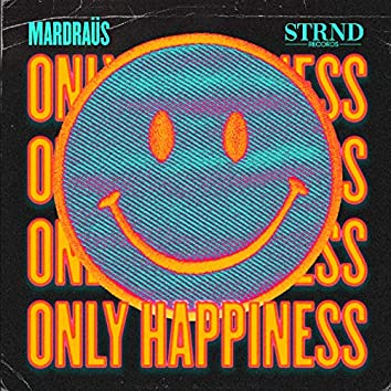 Only Happiness