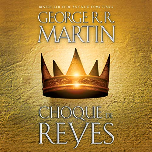 Choque de reyes [A Clash of Kings] audiobook cover art