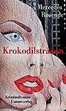 Krokodilstränen: Kriminalroman