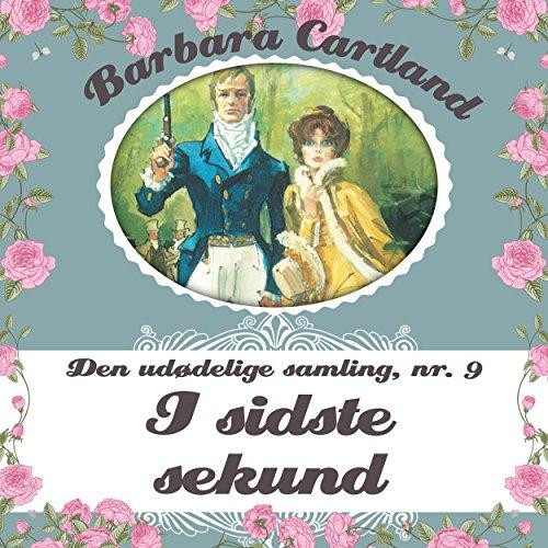 I sidste sekund (Barbara Cartland - Den udødelige samling 9) audiobook cover art