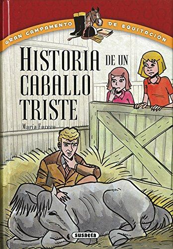 Historia de un caballo triste (Gran campamento de equitación)