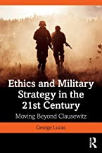Ethics and Military Strategy in the 21st Century (War, Conflict and Ethics)