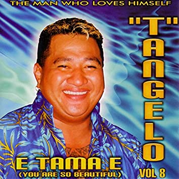 T'Angelo, Vol. 8 - E Tama