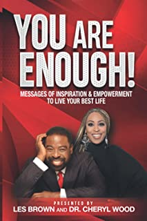 You Are Enough: Messages of Inspriaton and Empowerment to Live Your Best Life