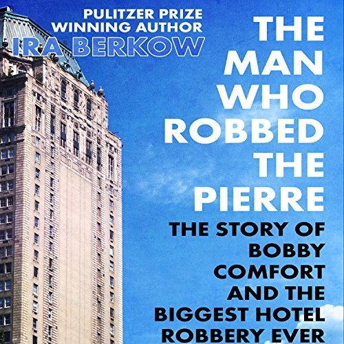The Man Who Robbed the Pierre audiobook cover art