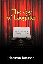 The Joy of Laughter: My Life as a Comedy Writer