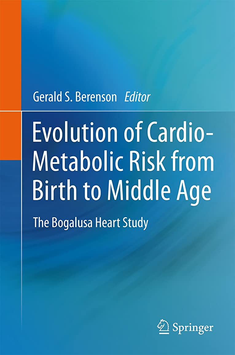品排出チチカカ湖Evolution of Cardio-Metabolic Risk from Birth to Middle Age: The Bogalusa Heart Study (English Edition)