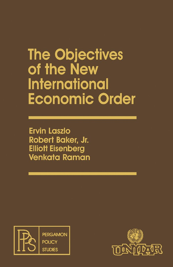 The Objectives of the New International Economic Order: Pergamon Policy Studies