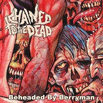 Beheaded by Berryman