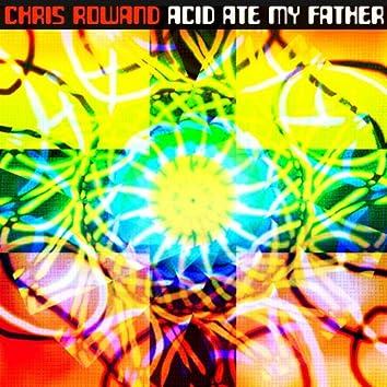 Acid Ate My Father