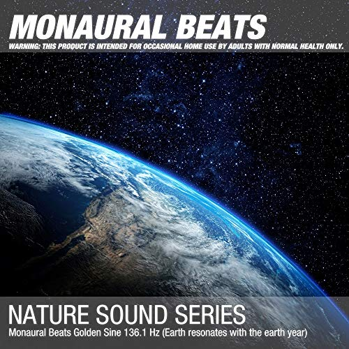 Monaural Beats Golden Sine 136.1 Hz (Earth resonates with the earth year)