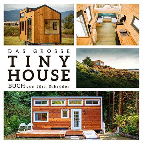 """Die besten Hörbücher für Architekten:  Das große Tiny House Buch: Der Praxisratgeber mit allem wissenswerten zu den """"Mini-Häusern"""""""