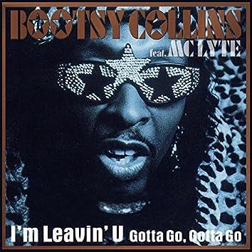 I'm Leavin' U (feat. MC Lyte) [Gotta Go, Gotta Go]