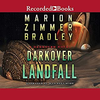 Darkover Landfall                   By:                                                                                                                                 Marion Zimmer Bradley                               Narrated by:                                                                                                                                 Max Bellmore                      Length: 5 hrs and 48 mins     44 ratings     Overall 4.3