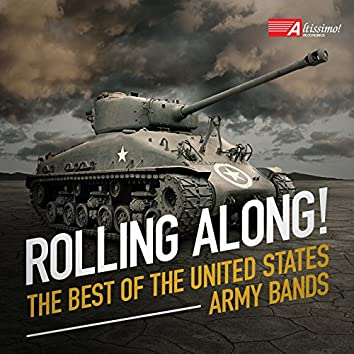 Rolling Along! The Best of The United States Army Bands