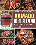 The Essential Kamado Grill Cookbook 2021: More...