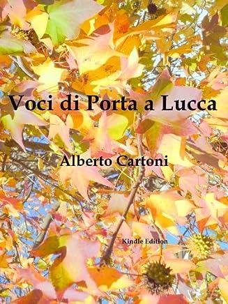 Le voci di Porta a Lucca (Italian Edition)