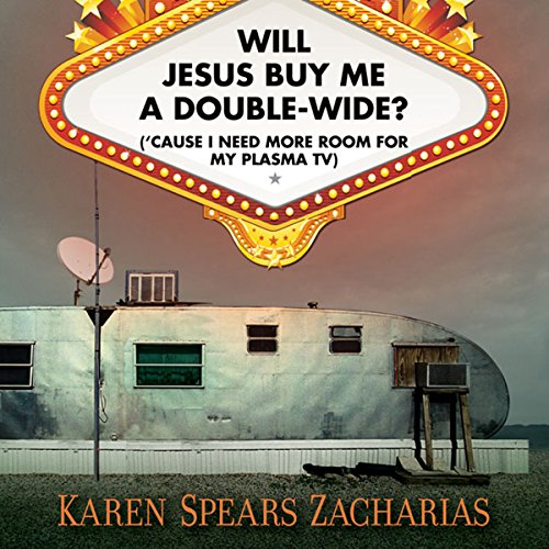 Will Jesus Buy Me a Double-Wide? audiobook cover art