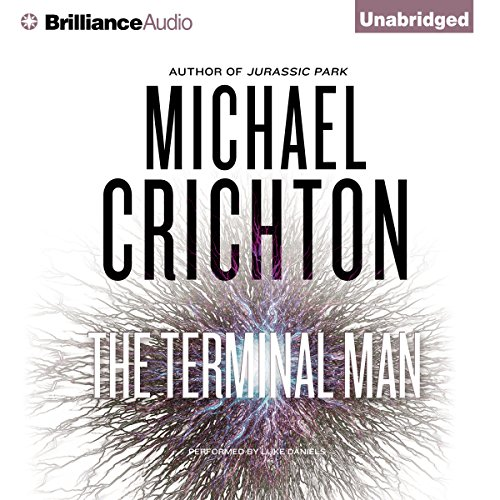 The Terminal Man                   Written by:                                                                                                                                 Michael Crichton                               Narrated by:                                                                                                                                 Luke Daniels                      Length: 6 hrs and 31 mins     1 rating     Overall 5.0