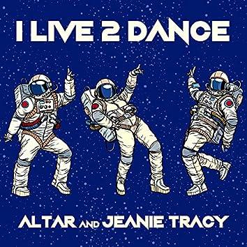 I Live 2 Dance
