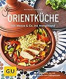 Orientküche: Mit Mezze & Co. ins Morgenland (GU KüchenRatgeber)