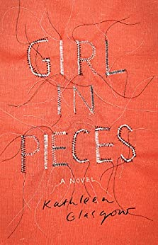 Girl in Pieces by [Kathleen Glasgow]