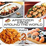 Appetizer from around the world: Part 2 (Recipies EBOOKs) (English Edition)