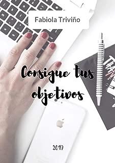 Consigue tus objetivos (Spanish Edition)