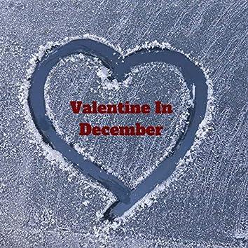 Valentine in December